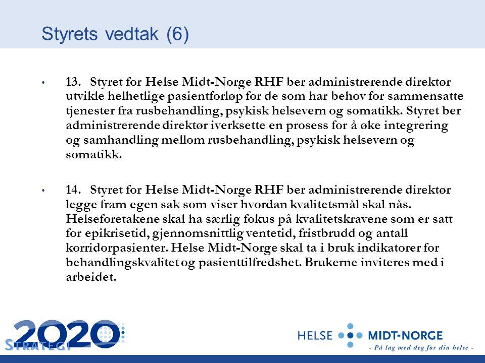 Styrets vedtak (6) 13. Styret for Helse Midt-Norge RHF ber administrerende direktør utvikle helhetlige pasientforløp for de som har behov for sammensa