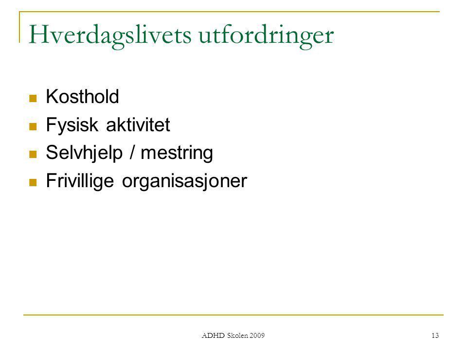 Hverdagslivets utfordringer Nyttige linker  http://www.helsedirektoratet.no/publikasjoner/v eiledere/veileder_for_diagnostisering_og_beh andling_av_ad_hd_33281 http://www.helsedirektoratet.no/publikasjoner/v eiledere/veileder_for_diagnostisering_og_beh andling_av_ad_hd_33281  http://www.nav.no http://www.nav.no  http://www.fhi.no/eway/default.aspx?pid=233& trg=MainLeft_5648&MainArea_5661=5648:0:1 5,2917:1:0:0:::0:0&MainLeft_5648=5544:6058 6::1:5647:2:::0:0 (AD/HD: Faktaark fra Folkehelseinstituttet) http://www.fhi.no/eway/default.aspx?pid=233& trg=MainLeft_5648&MainArea_5661=5648:0:1 5,2917:1:0:0:::0:0&MainLeft_5648=5544:6058 6::1:5647:2:::0:0 14 ADHD Skolen 2009