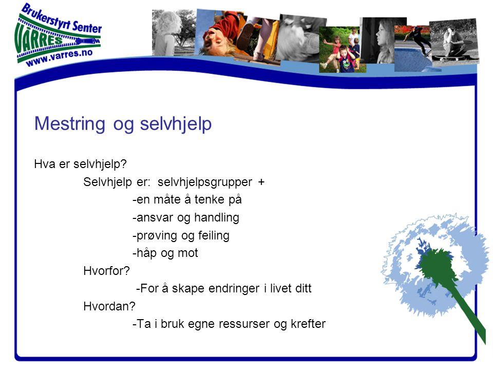 Mestring og selvhjelp Hva er selvhjelp.
