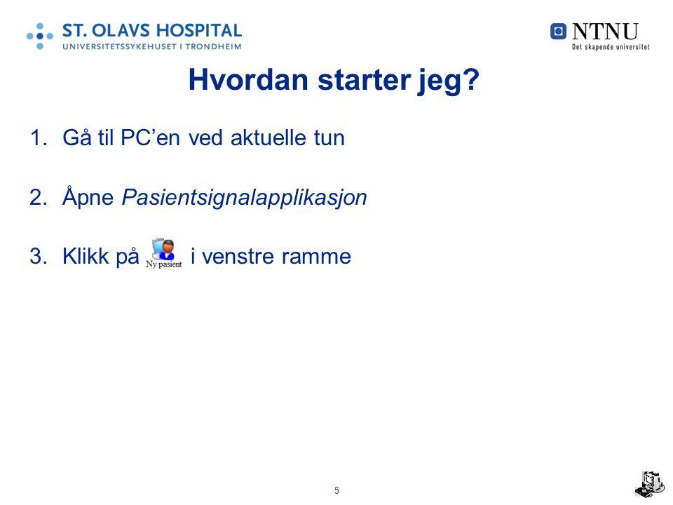 6 Hvordan registrerer jeg pasienten.