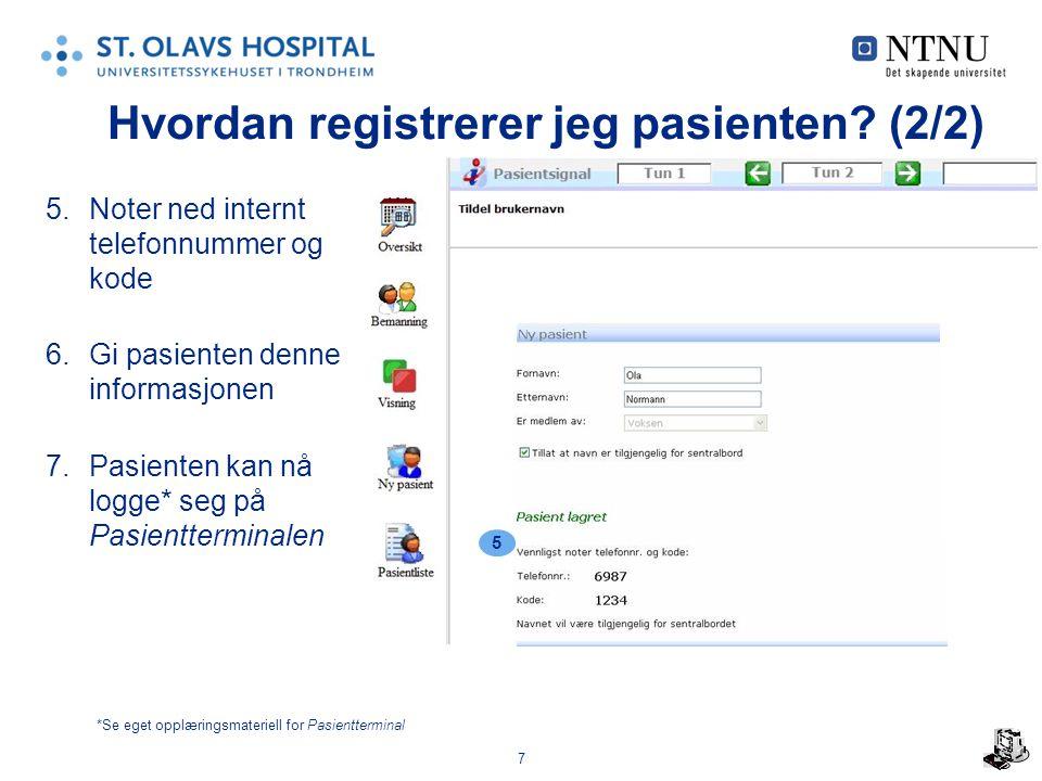 7 Hvordan registrerer jeg pasienten.