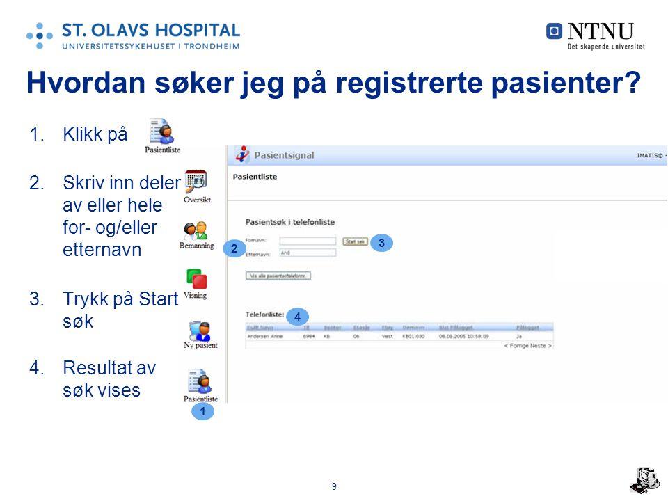 9 Hvordan søker jeg på registrerte pasienter.