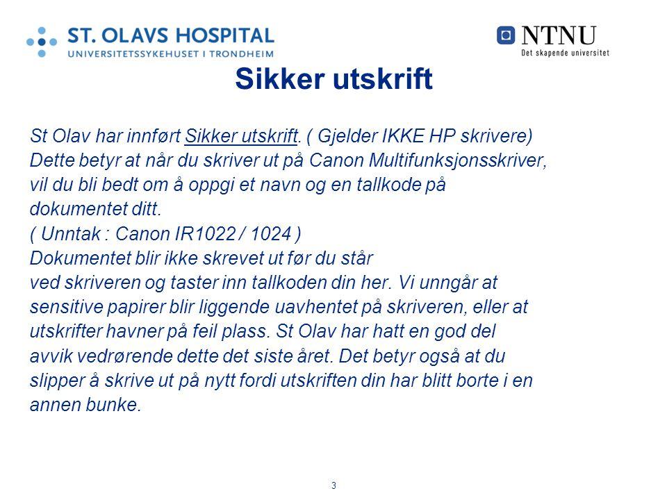 3 Sikker utskrift St Olav har innført Sikker utskrift.