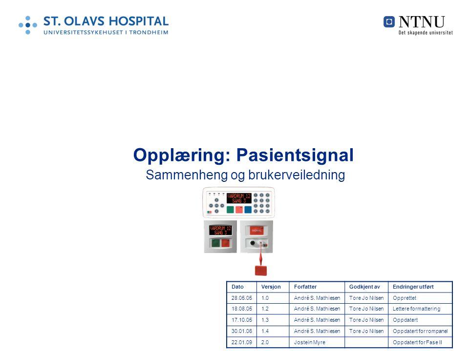 Opplæring: Pasientsignal Sammenheng og brukerveiledning DatoVersjonForfatterGodkjent avEndringer utført 28.05.051.0André S. MathiesenTore Jo NilsenOpp