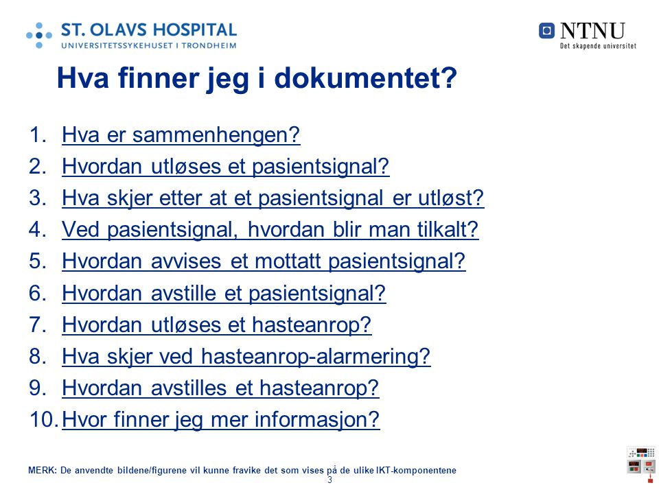 3 Hva finner jeg i dokumentet? 1.Hva er sammenhengen?Hva er sammenhengen? 2.Hvordan utløses et pasientsignal?Hvordan utløses et pasientsignal? 3.Hva s