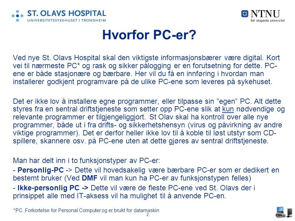 2 Hvorfor PC-er.Ved nye St. Olavs Hospital skal den viktigste informasjonsbærer være digital.