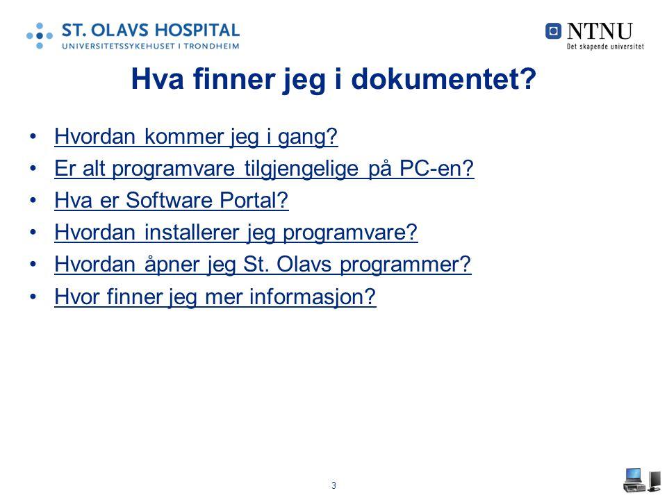 3 Hva finner jeg i dokumentet? Hvordan kommer jeg i gang? Er alt programvare tilgjengelige på PC-en? Hva er Software Portal? Hvordan installerer jeg p