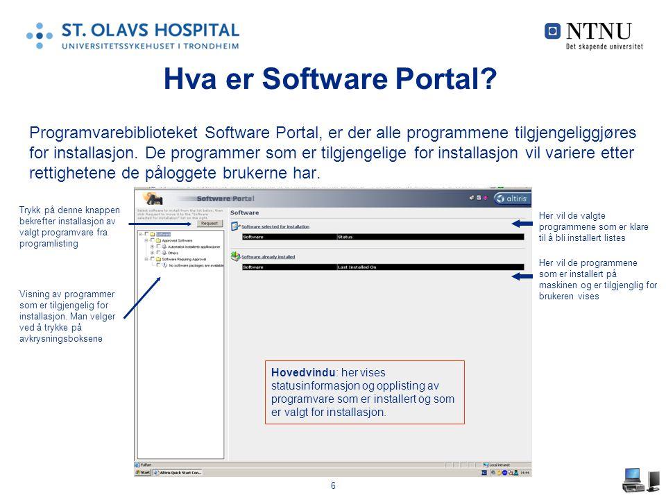 6 Hva er Software Portal? Programvarebiblioteket Software Portal, er der alle programmene tilgjengeliggjøres for installasjon. De programmer som er ti