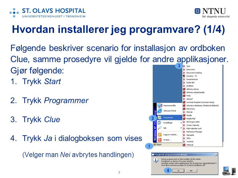 7 Følgende beskriver scenario for installasjon av ordboken Clue, samme prosedyre vil gjelde for andre applikasjoner. Gjør følgende: 1.Trykk Start 2.Tr