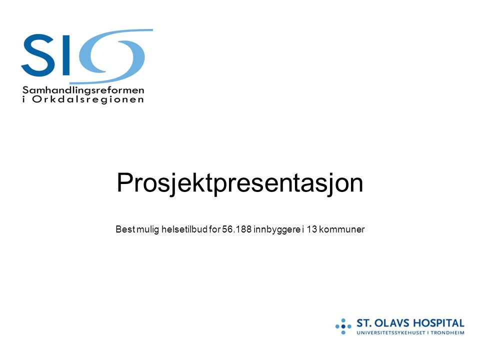 Prosjektpresentasjon Best mulig helsetilbud for 56.188 innbyggere i 13 kommuner