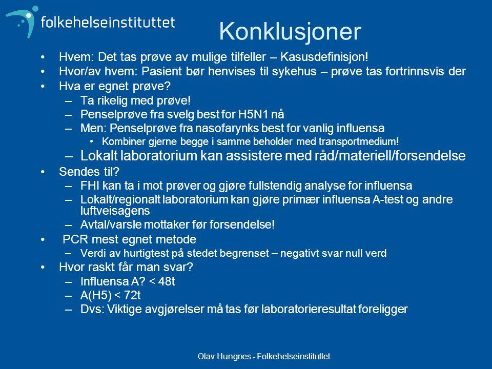 Olav Hungnes - Folkehelseinstituttet Konklusjoner Hvem: Det tas prøve av mulige tilfeller – Kasusdefinisjon.