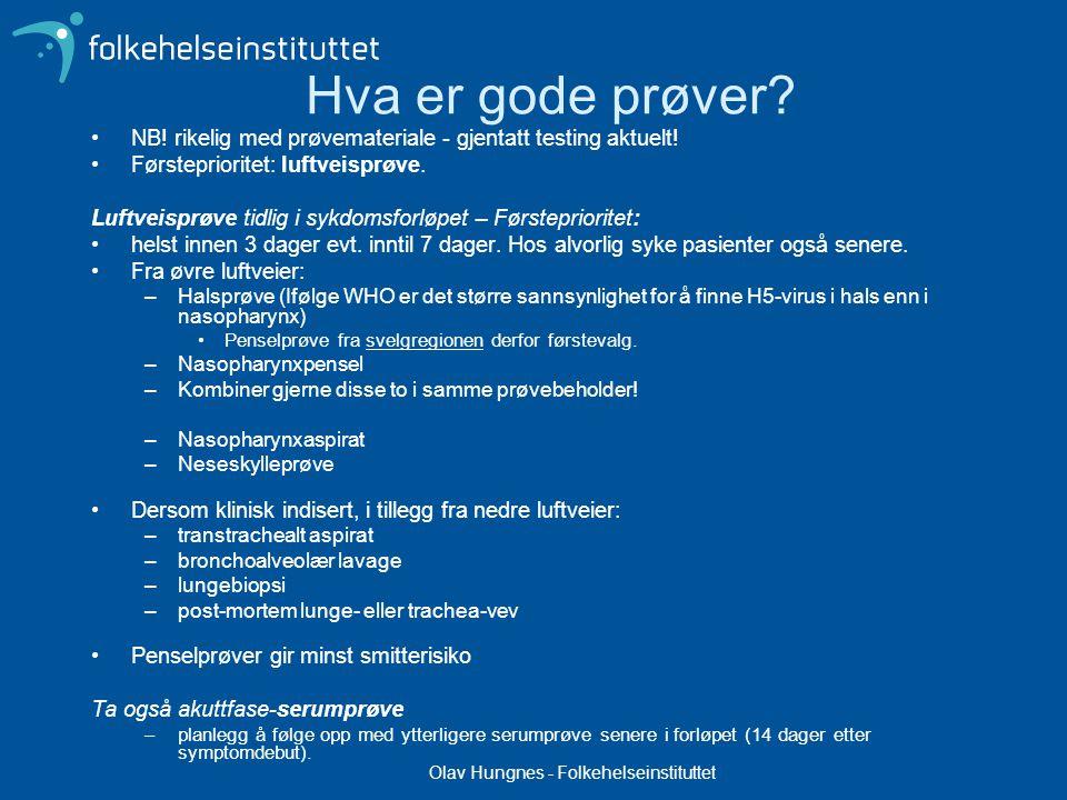 Olav Hungnes - Folkehelseinstituttet Hva er gode prøver.