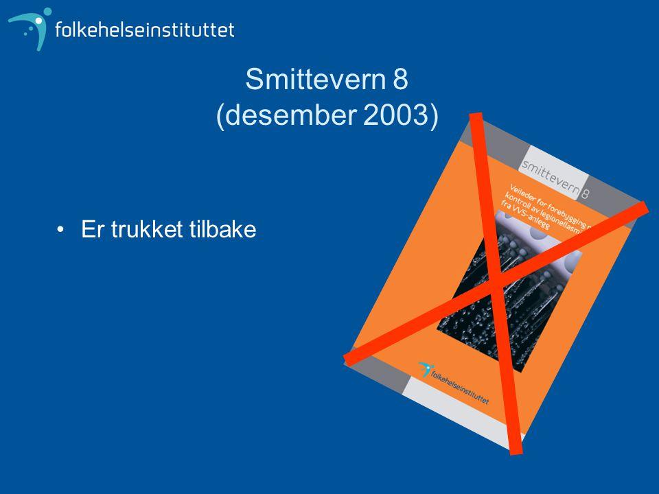 Smittevern 8 (desember 2003) Er trukket tilbake