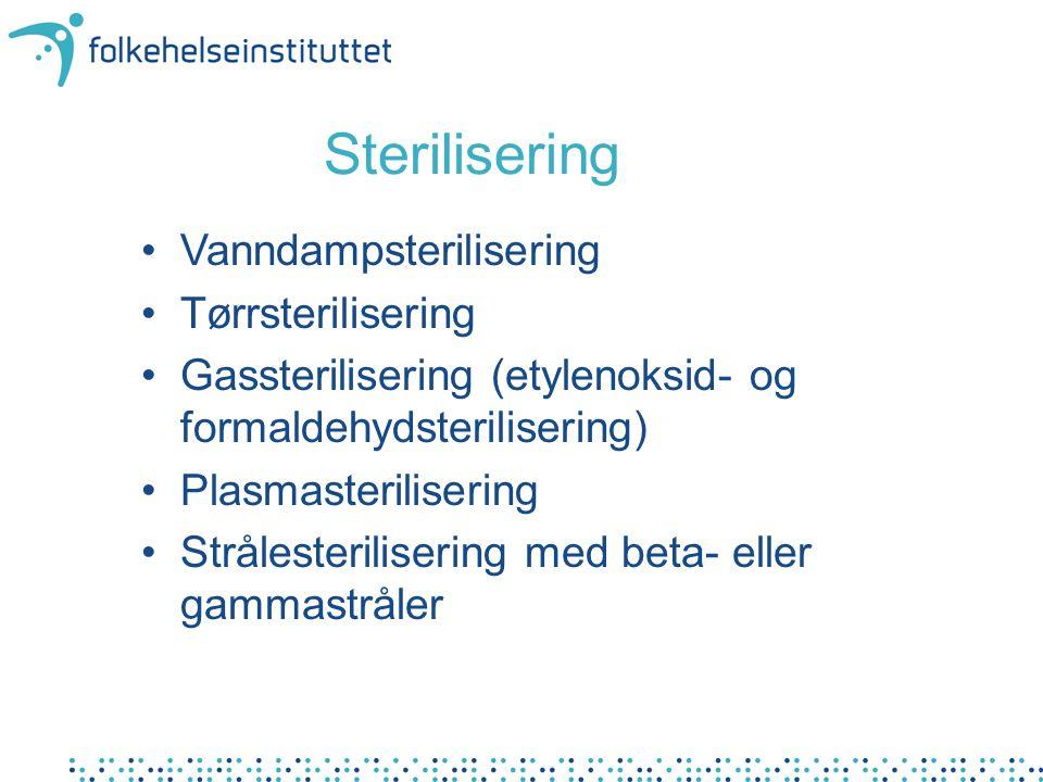 Sterilisering Vanndampsterilisering Tørrsterilisering Gassterilisering (etylenoksid- og formaldehydsterilisering) Plasmasterilisering Strålesteriliser