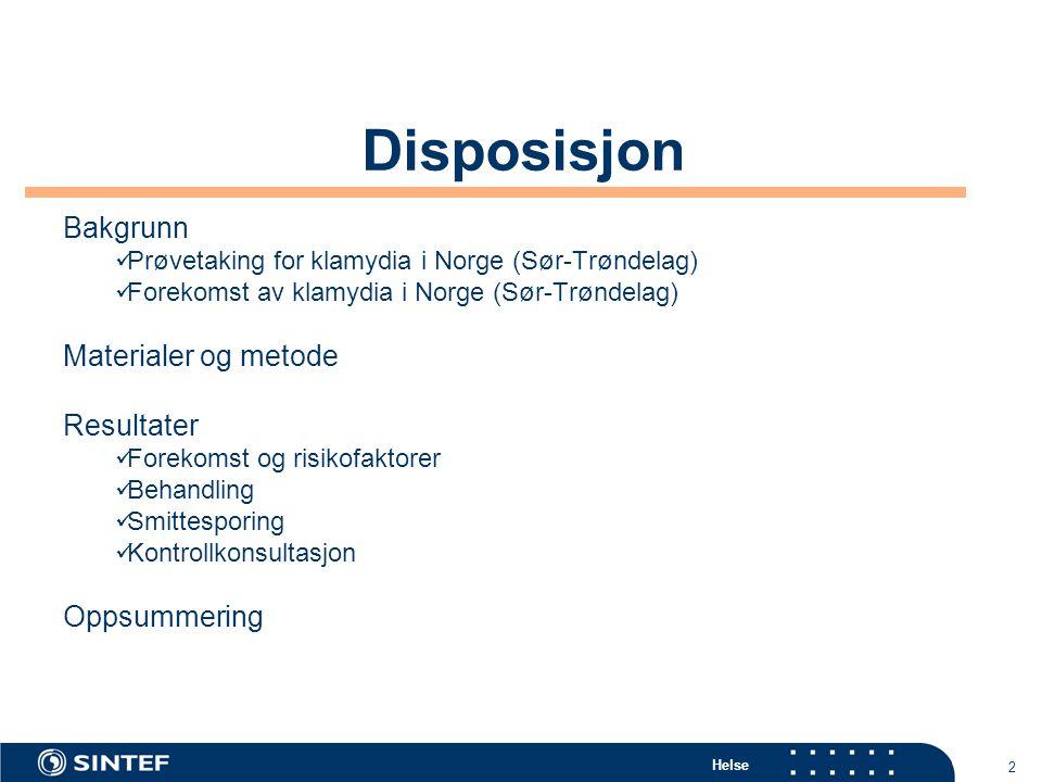 Helse 2 Bakgrunn Prøvetaking for klamydia i Norge (Sør-Trøndelag) Forekomst av klamydia i Norge (Sør-Trøndelag) Materialer og metode Resultater Foreko