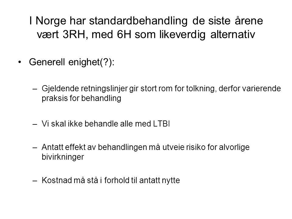 I Norge har standardbehandling de siste årene vært 3RH, med 6H som likeverdig alternativ Generell enighet(?): –Gjeldende retningslinjer gir stort rom