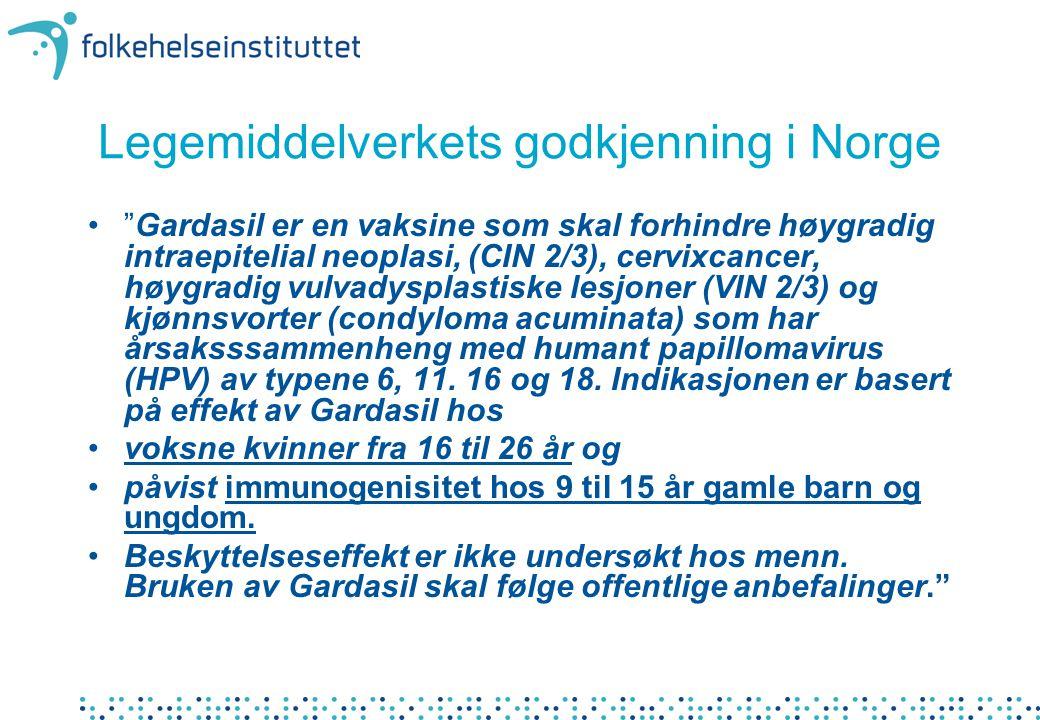 """Legemiddelverkets godkjenning i Norge """"Gardasil er en vaksine som skal forhindre høygradig intraepitelial neoplasi, (CIN 2/3), cervixcancer, høygradig"""