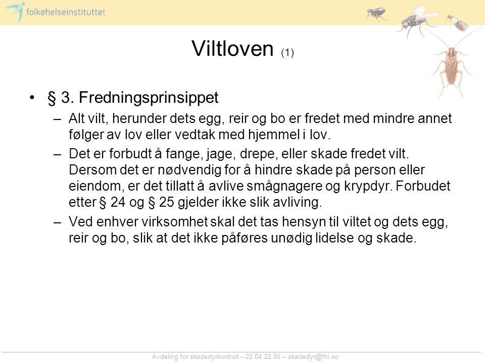 Avdeling for skadedyrkontroll – 22 04 22 00 – skadedyr@fhi.no Viltloven (1) § 3.