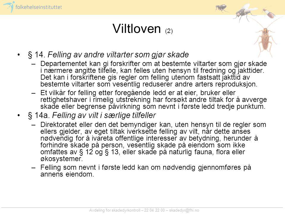 Avdeling for skadedyrkontroll – 22 04 22 00 – skadedyr@fhi.no Viltloven (2) § 14.