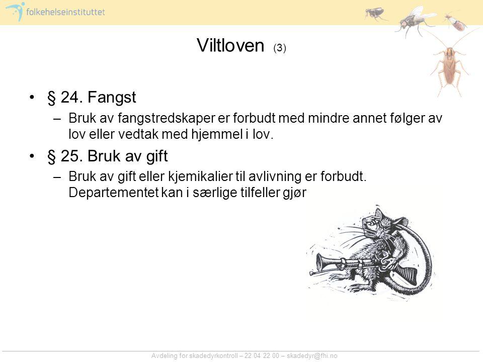 Avdeling for skadedyrkontroll – 22 04 22 00 – skadedyr@fhi.no Viltloven (3) § 24.