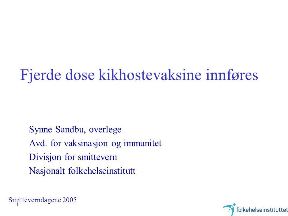 1 Fjerde dose kikhostevaksine innføres Synne Sandbu, overlege Avd. for vaksinasjon og immunitet Divisjon for smittevern Nasjonalt folkehelseinstitutt