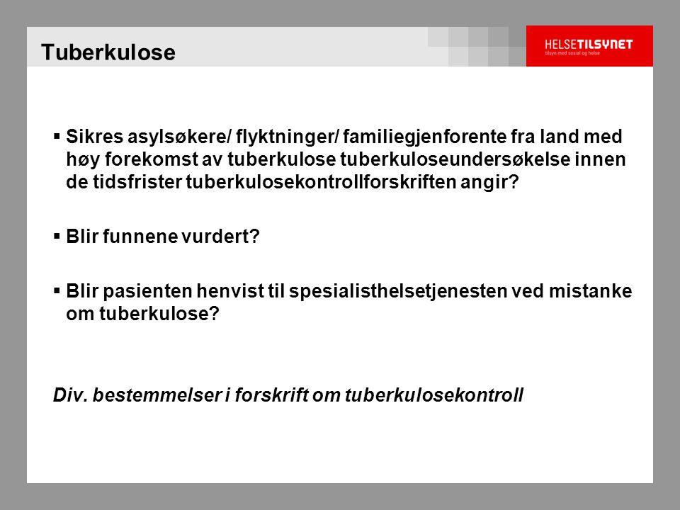 Tuberkulose  Sikres asylsøkere/ flyktninger/ familiegjenforente fra land med høy forekomst av tuberkulose tuberkuloseundersøkelse innen de tidsfriste