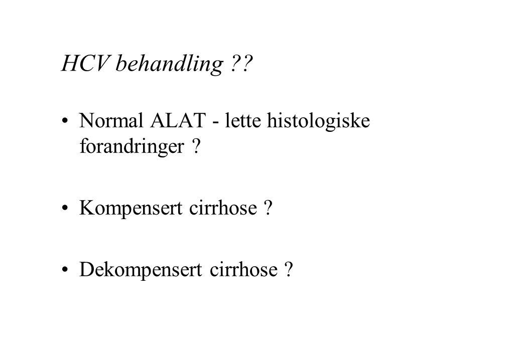 HCV behandling ?.Normal ALAT - lette histologiske forandringer .