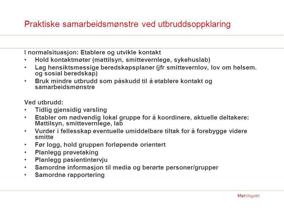 Utdeling av utstyr for fæces-prøvetaking Modell fra Trondheim: samarbeid Mattilsyn/smittevernlege/sykehuslab: Mattilsyn disponerer: Prøvetakingsglass for bakteriologisk og virus-underskelse Rekvisisjon påført smittevernlegens rekv.nr.