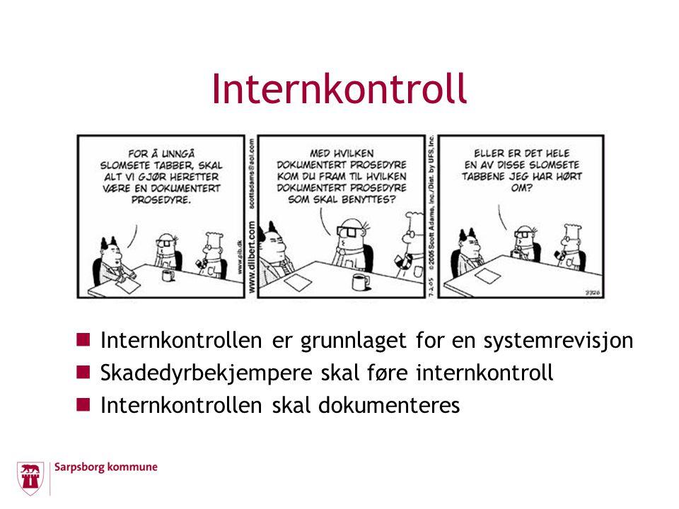 Internkontroll Internkontrollen er grunnlaget for en systemrevisjon Skadedyrbekjempere skal føre internkontroll Internkontrollen skal dokumenteres