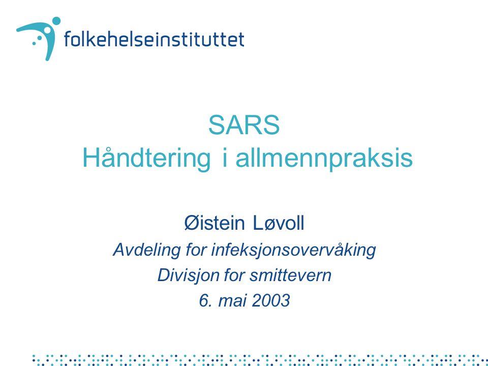 Konklusjon - usikker Hva gjør legen med pasient som har vært i berørt område og er syk, men som ikke tilfredstiller de kliniske kriterier for mulig SARS .