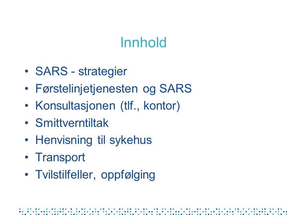 SARS Håndtering i allmennpraksis Øistein Løvoll Avdeling for infeksjonsovervåking Divisjon for smittevern 6.