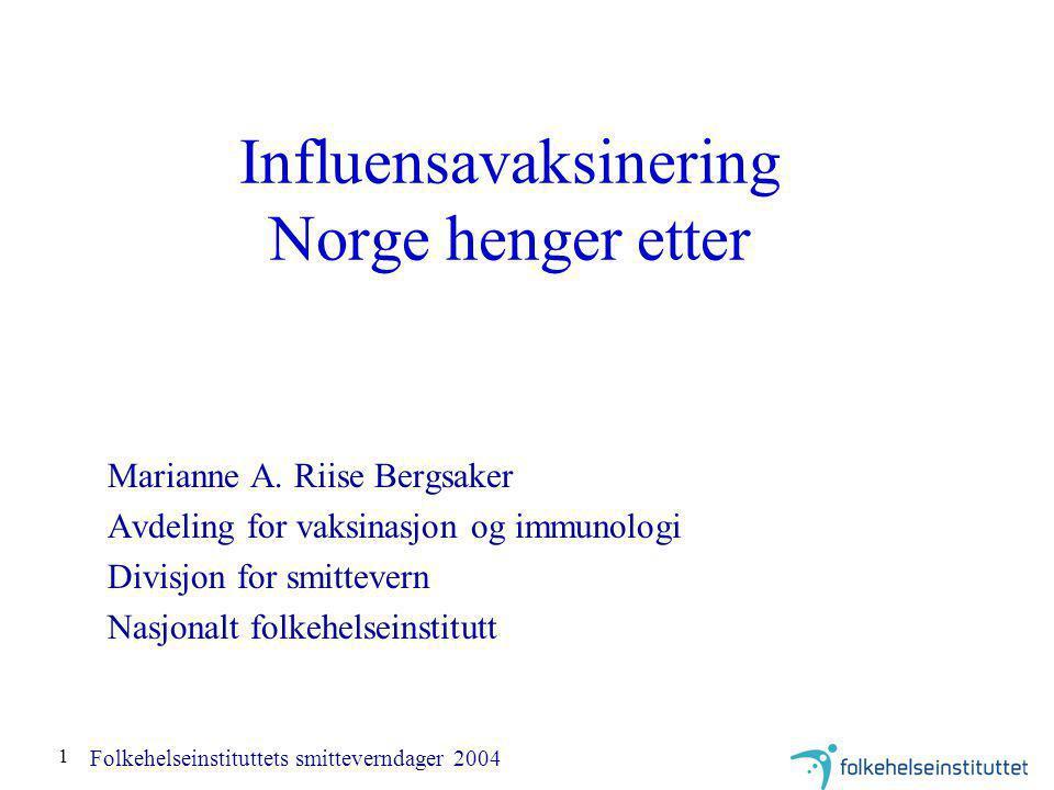 1 Influensavaksinering Norge henger etter Marianne A.