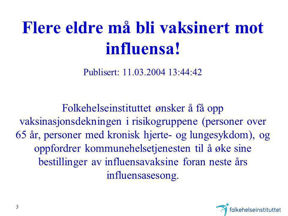 3 Flere eldre må bli vaksinert mot influensa.