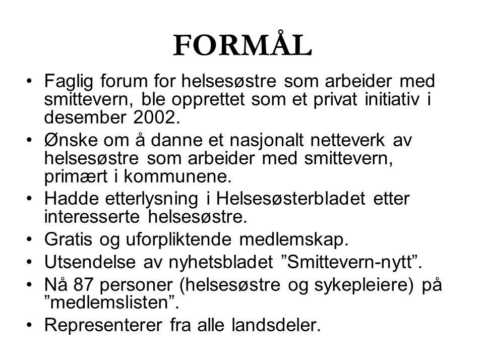 FORMÅL Faglig forum for helsesøstre som arbeider med smittevern, ble opprettet som et privat initiativ i desember 2002. Ønske om å danne et nasjonalt