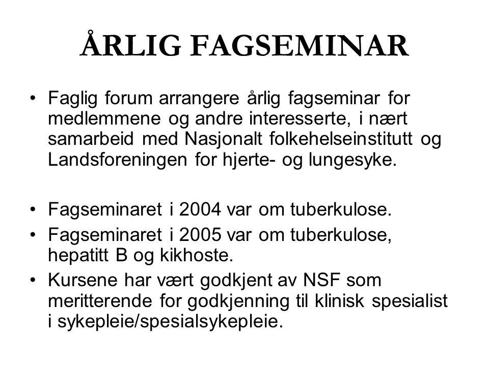 ÅRLIG FAGSEMINAR Faglig forum arrangere årlig fagseminar for medlemmene og andre interesserte, i nært samarbeid med Nasjonalt folkehelseinstitutt og L