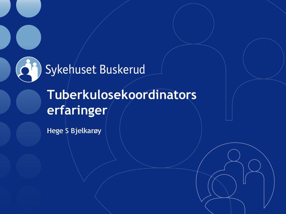 Tuberkulosekoordinators erfaringer Hege S Bjelkarøy