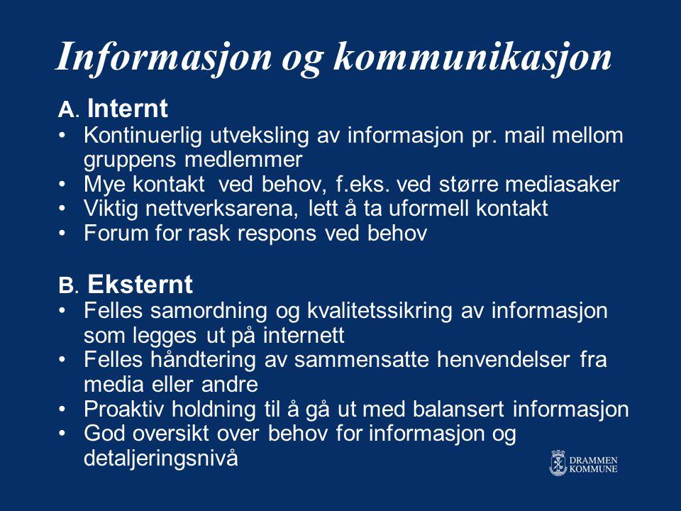 Informasjon og kommunikasjon A. Internt Kontinuerlig utveksling av informasjon pr. mail mellom gruppens medlemmer Mye kontakt ved behov, f.eks. ved st