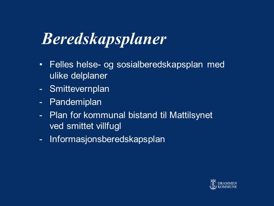 Beredskapsplaner Felles helse- og sosialberedskapsplan med ulike delplaner -Smittevernplan -Pandemiplan -Plan for kommunal bistand til Mattilsynet ved