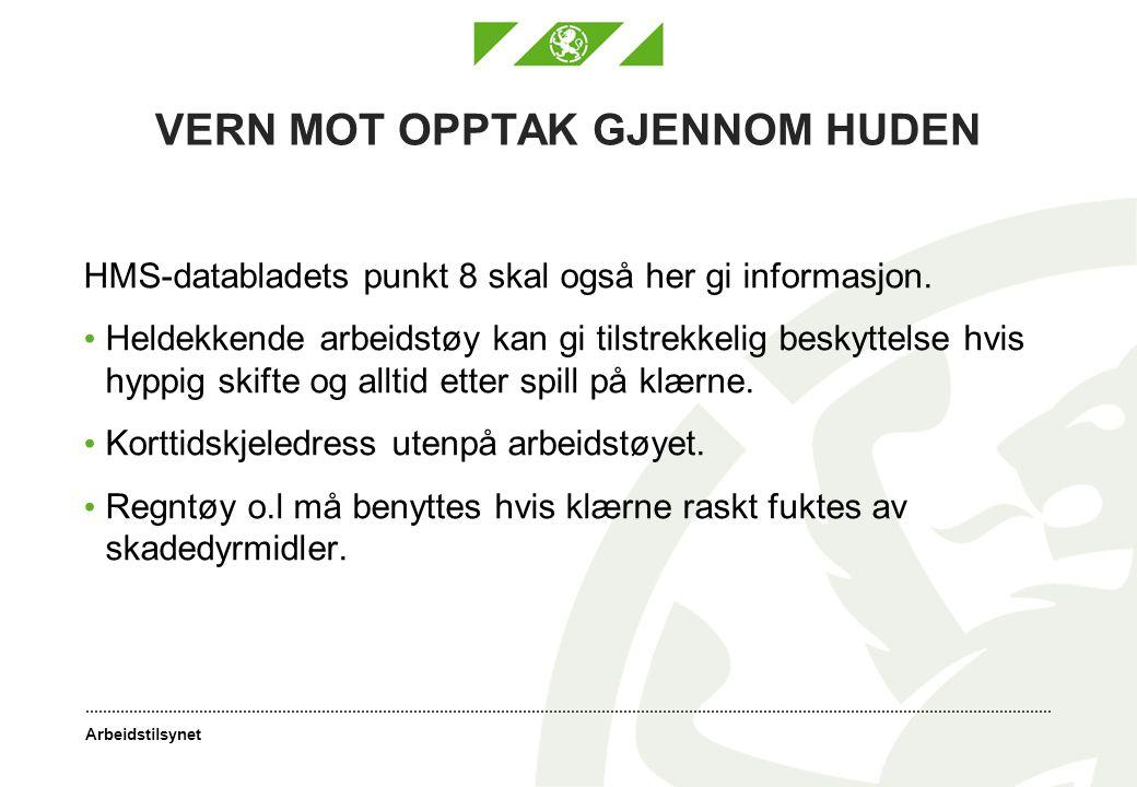 Arbeidstilsynet VERN MOT OPPTAK GJENNOM HUDEN HMS-databladets punkt 8 skal også her gi informasjon.
