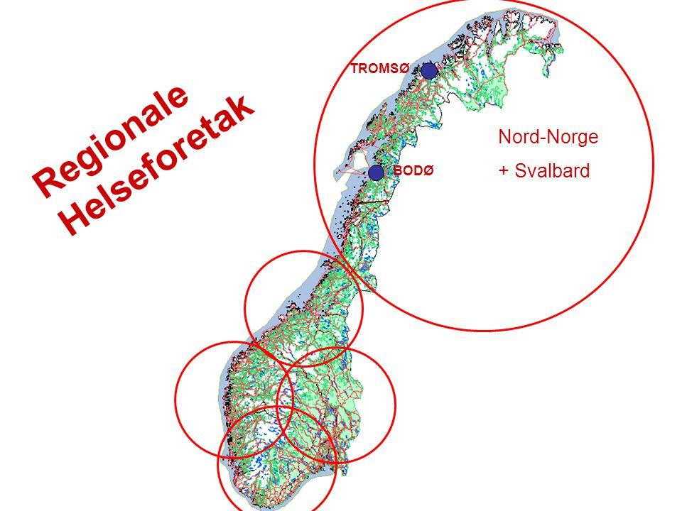 Nord-Norge + Svalbard BODØ Regionale Helseforetak TROMSØ