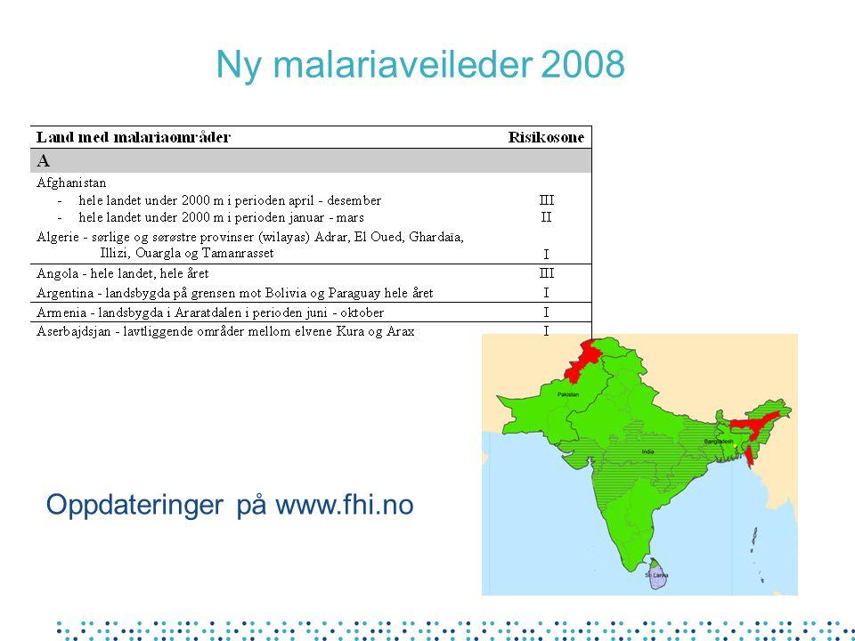 Ny malariaveileder 2008 Oppdateringer på www.fhi.no