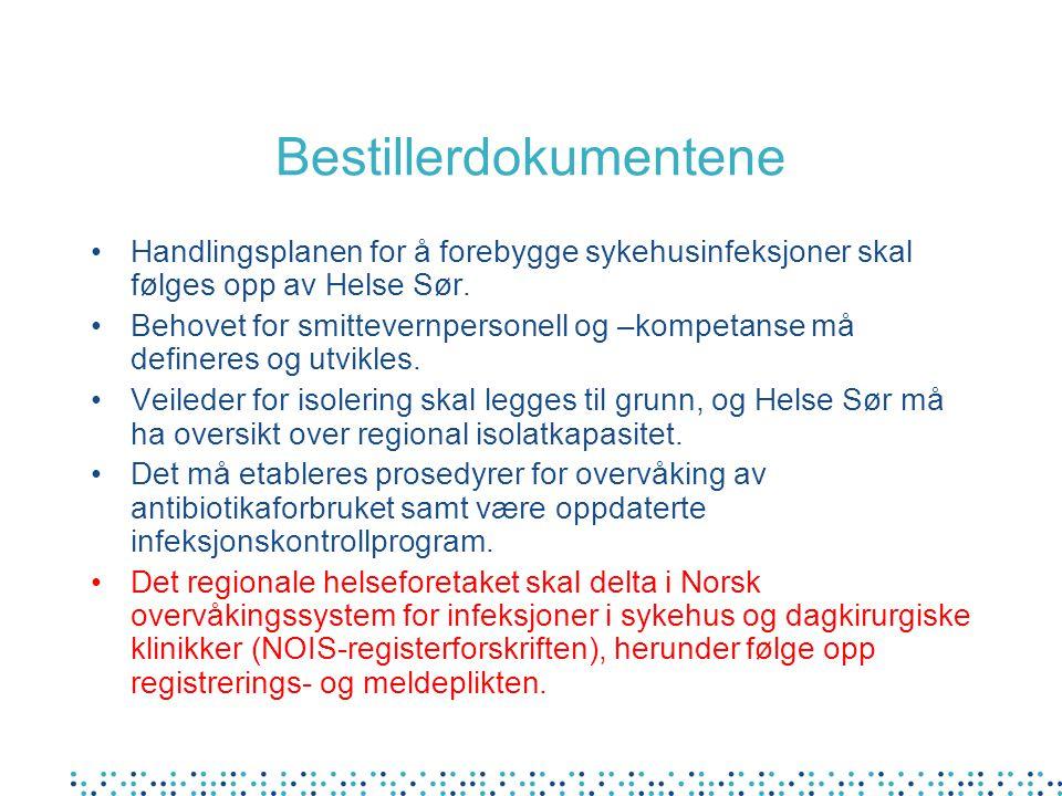 Bestillerdokumentene Handlingsplanen for å forebygge sykehusinfeksjoner skal følges opp av Helse Sør.