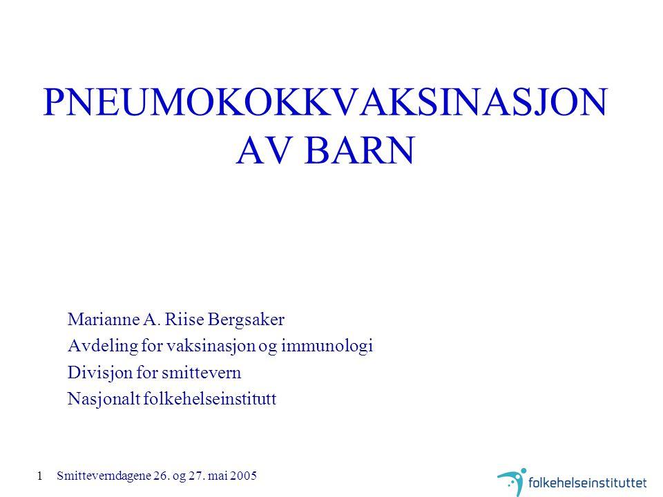 1 PNEUMOKOKKVAKSINASJON AV BARN Marianne A.