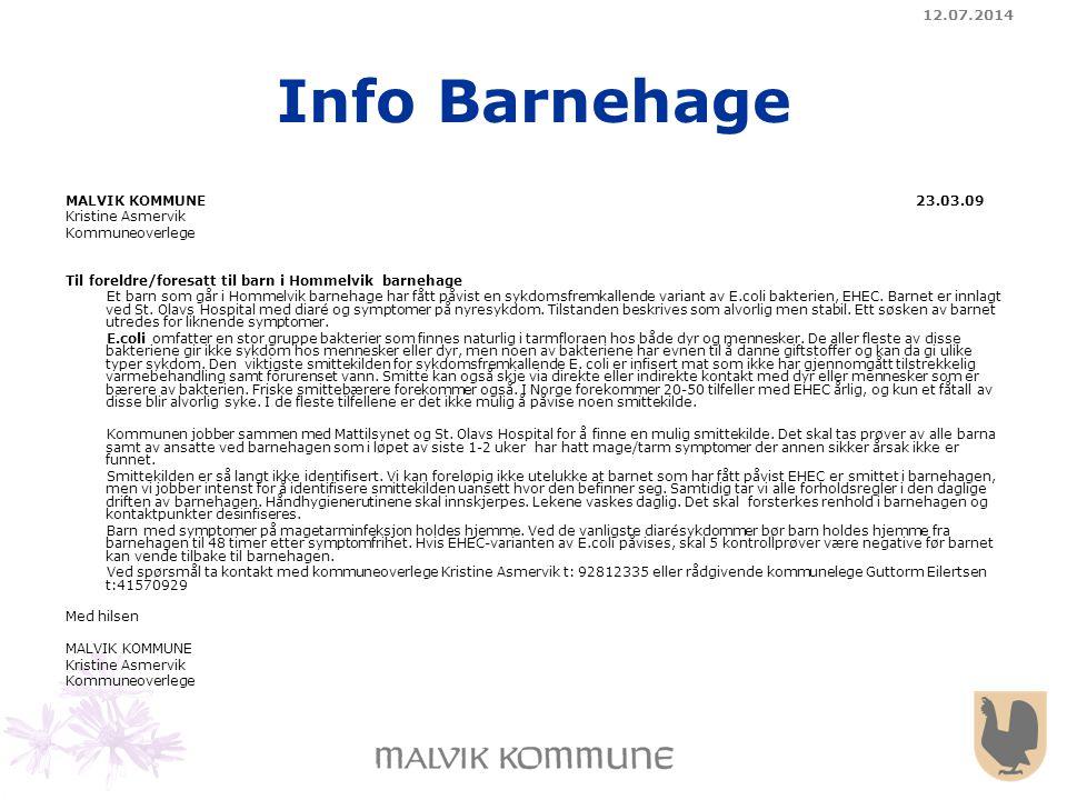 12.07.2014 Info Barnehage MALVIK KOMMUNE 23.03.09 Kristine Asmervik Kommuneoverlege Til foreldre/foresatt til barn i Hommelvik barnehage Et barn som g
