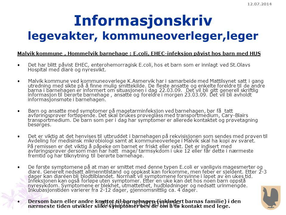 12.07.2014 Informasjonskriv legevakter, kommuneoverleger,leger Malvik kommune, Hommelvik barnehage : E.coli, EHEC-infeksjon påvist hos barn med HUS De