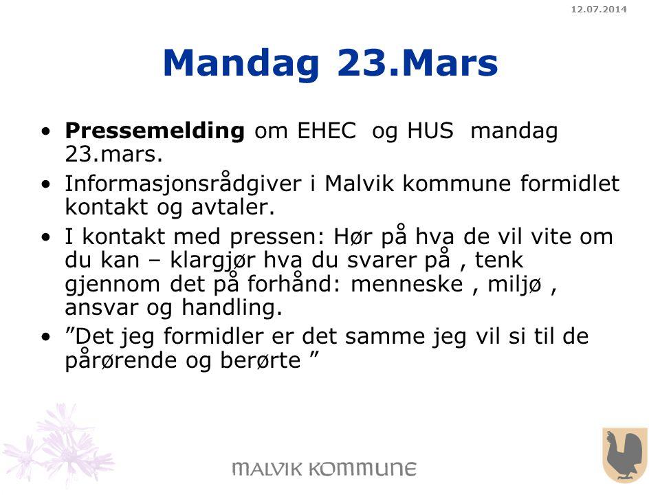 12.07.2014 Mandag 23.Mars Pressemelding om EHEC og HUS mandag 23.mars. Informasjonsrådgiver i Malvik kommune formidlet kontakt og avtaler. I kontakt m