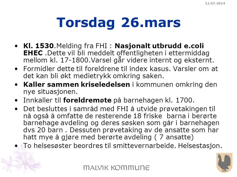 12.07.2014 Torsdag 26.mars Kl. 1530.Melding fra FHI : Nasjonalt utbrudd e.coli EHEC.Dette vil bli meddelt offentligheten i ettermiddag mellom kl. 17-1