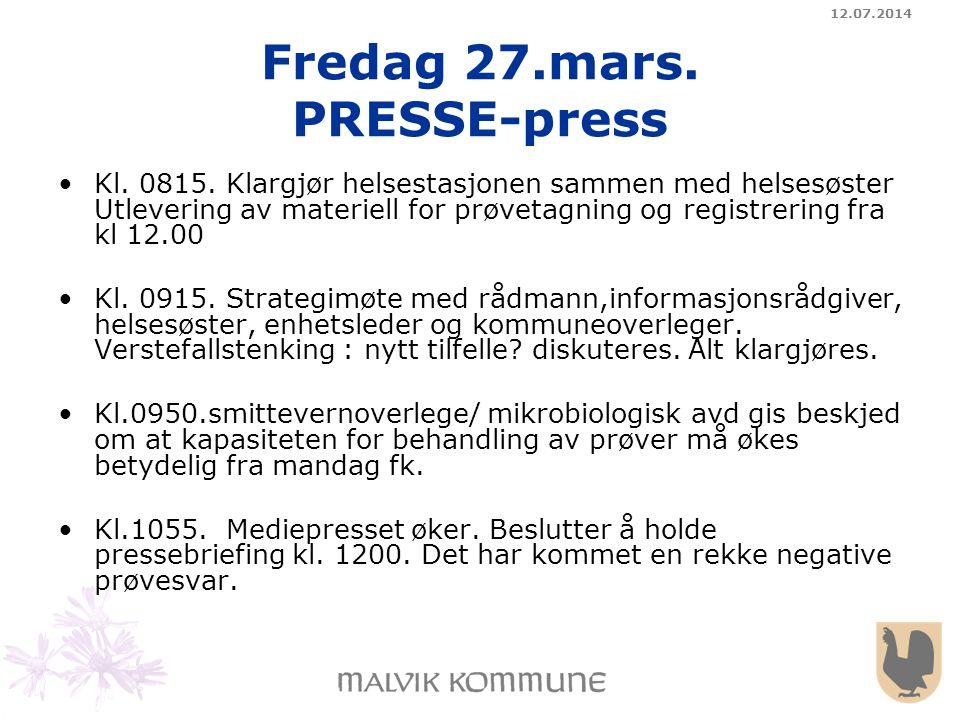 12.07.2014 Fredag 27.mars. PRESSE-press Kl. 0815. Klargjør helsestasjonen sammen med helsesøster Utlevering av materiell for prøvetagning og registrer