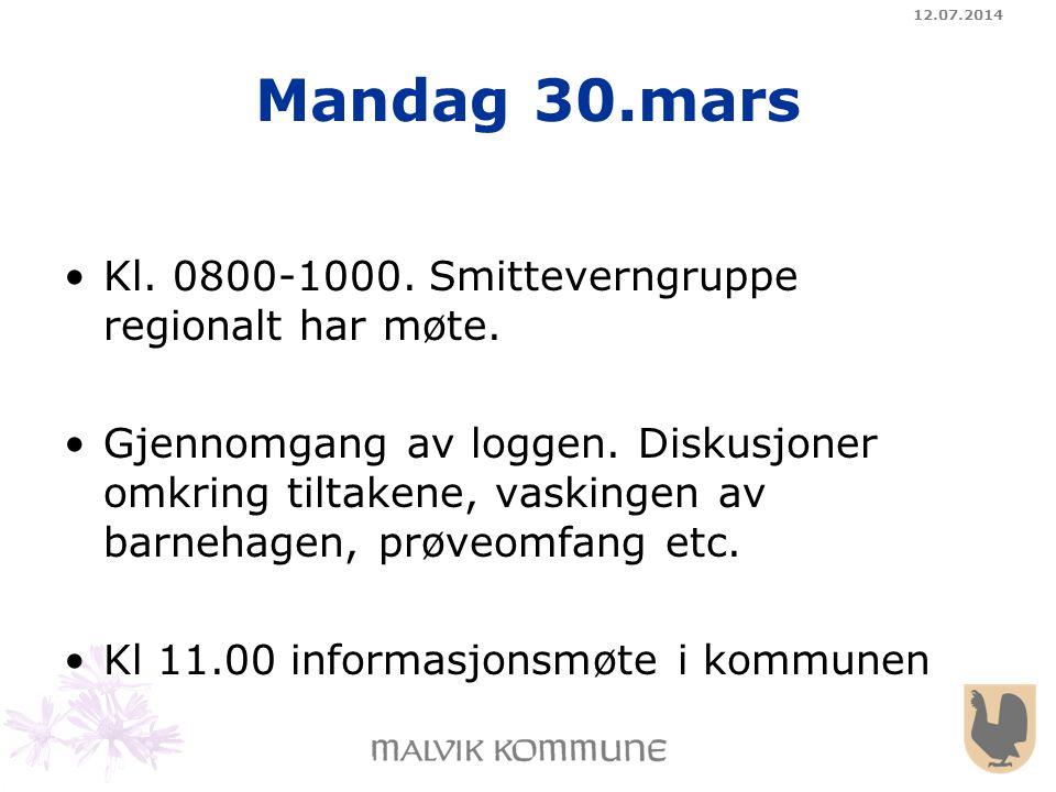 12.07.2014 Mandag 30.mars Kl. 0800-1000. Smitteverngruppe regionalt har møte. Gjennomgang av loggen. Diskusjoner omkring tiltakene, vaskingen av barne