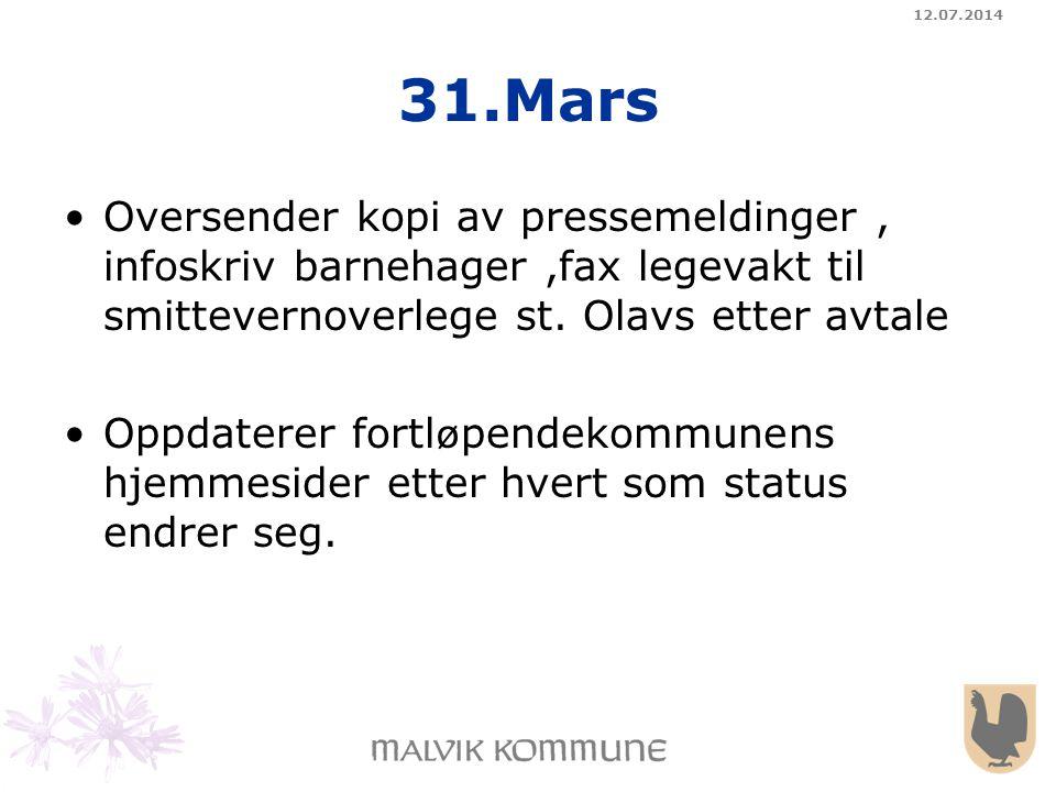 12.07.2014 31.Mars Oversender kopi av pressemeldinger, infoskriv barnehager,fax legevakt til smittevernoverlege st. Olavs etter avtale Oppdaterer fort